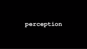 perception, perception on black background